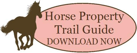 "Click this button now to download the Trail Guide to Buying Horse Property.  This will keep you on the path as you ""ride"" the property buying process."